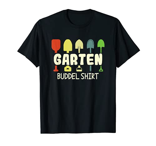 Gärtner Gartenhemd Gartenarbeit Hobbygärtner Garten Buddel T-Shirt