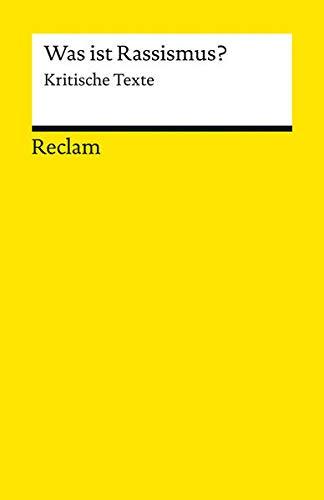 Was ist Rassismus?: Kritische Texte (Reclams Universal-Bibliothek)