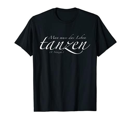Tanzen T-Shirt - Man muss das Leben tanzen T-Shirt