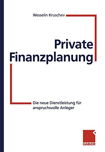 Private Finanzplanung: Die neue Dienstleistung für anspruchsvolle Anleger (German Edition)