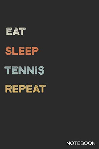 Eat Sleep tennis Repeat Notebook: tennis Lover Gift Idea | Funny Eat Sleep tennis Vintage Notebook Journal | Blank Lined Journal Diary