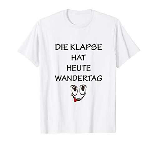 Die Klapse hat heute Wandertag T-Shirt