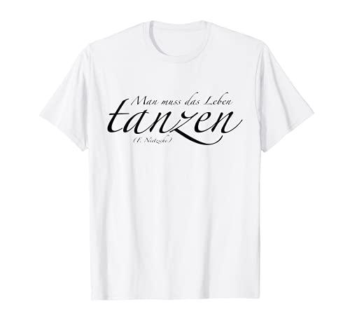 Tanzen T-Shirt - Man muss das Leben tanzen