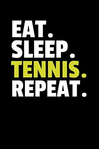 Eat. Sleep. Tennis. Repeat.: Notizbuch Journal Tagebuch 100 linierte Seiten | 6x9 Zoll (ca. DIN A5)