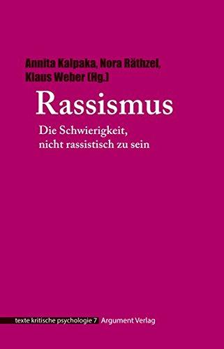 Rassismus: Die Schwierigkeit, nicht rassistisch zu sein (texte kritische psychologie)