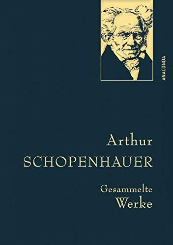 Arthur Schopenhauer - Gesammelte Werke (Anaconda Gesammelte Werke, Band 16)