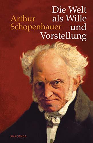 Die Welt als Wille und Vorstellung: Vollständige Ausgabe nach der dritten, verbesserten und beträchtlich vermehrten Auflage von 1859