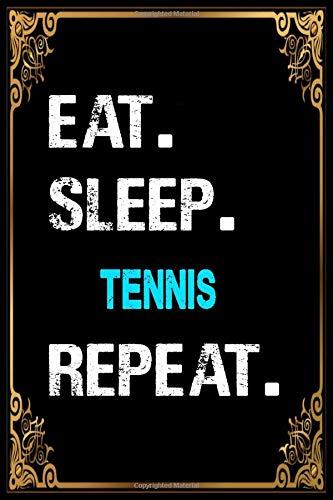 Eat Sleep tennis Birthday Notebook journal gift: Lined Notebook / Journal Gift, 120 Pages, 6x9, Soft Cover, Matte Finish