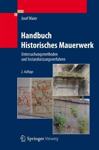 Handbuch Historisches Mauerwerk: Untersuchungsmethoden und Instandsetzungsverfahren