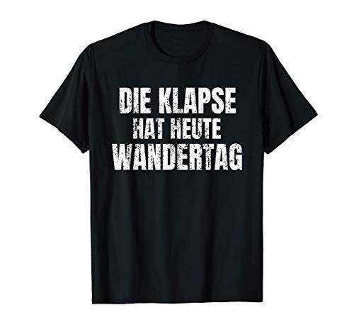 Lustiges Die Klapse Hat Heute Wandertag Irrenanstalt Ironie T-Shirt