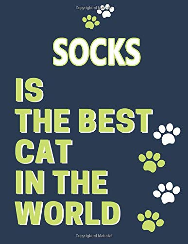 Socks is The Best Cat In The World: Journal Cat Lovers Diary Named Socks Best Cat Ever Notebook 8.5 x 11 in and 110 Pages Matte Cover