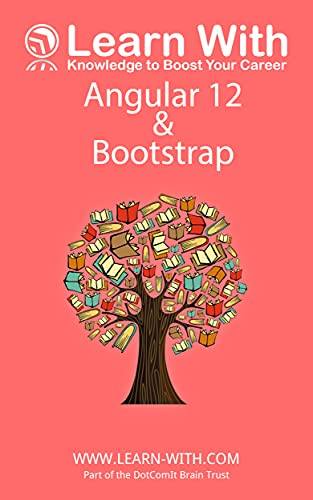 Learn With: Angular 12 and Bootstrap: nterprise Application Development with Angular 12 and Bootstrap (English Edition)
