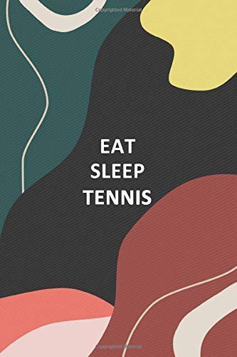 EAT SLEEP TENNIS: Blank Lined Notebook Journal (6x9) 110 pages: Notebook/Journal/Diary/Memory Book also for Notes, Journaling, Quotes, and Stories | Gifts for women and men