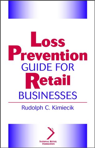 Loss Prevention Guide for Retail Businesses (Wiley Small Business Edition)