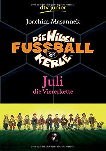 Die Wilden Fußballkerle Band 4: Juli die Viererkette (Die Wilden Fußballkerle-Serie, Band 4)