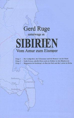 Gerd Ruge unterwegs in Sibirien [VHS]