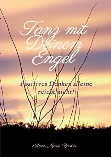 Tanz mit Deinem Engel: Positives Denken alleine reicht nicht
