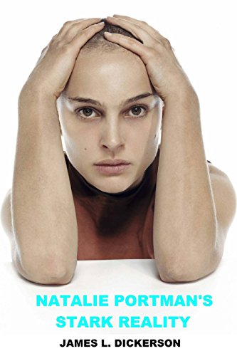 Natalie Portman's Stark Reality: A Biography