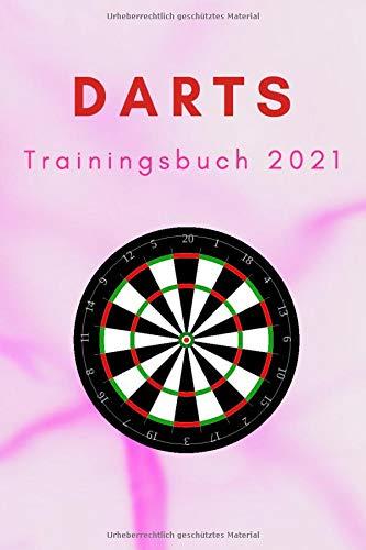 Darts Trainingsbuch mit neuen Übungen: für Darter (Darts Trainingsbücher, Band 6)