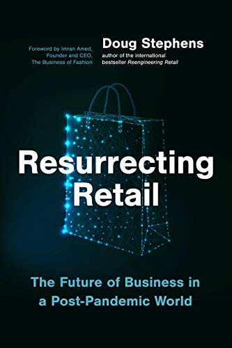 Resurrecting Retail: The Future of Business in a Post-Pandemic World