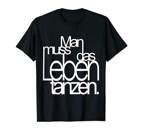 Nietzsche Design für Tänzer denn Man muss das Leben tanzen T-Shirt