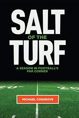 Salt Of The Turf: A Season In Football's Far Corner (English Edition)