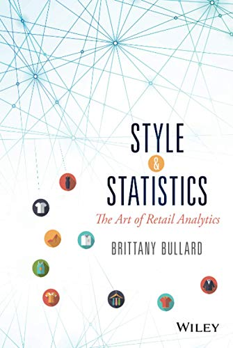 Style and Statistics: The Art of Retail Analytics (Wiley & SAS Business)