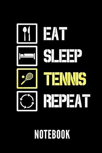 EAT SLEEP TENNIS REPEAT NOTEBOOK: Geschenkidee für Tennis Spieler | Notizbuch mit 110 linierten Seiten | Format 6x9 DIN A5 | Soft cover matt