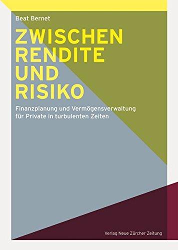 Zwischen Rendite und Risiko: Finanzplanung und Vermögensverwaltung für Private in turbulenten Zeiten