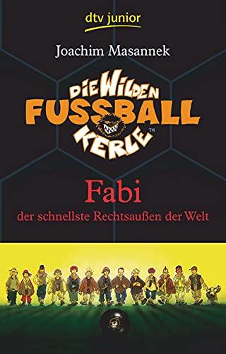 Die Wilden Fußballkerle Band 8: Fabi der schnellste Rechtsaußen der Welt (Die Wilden Fußballkerle-Serie, Band 8)