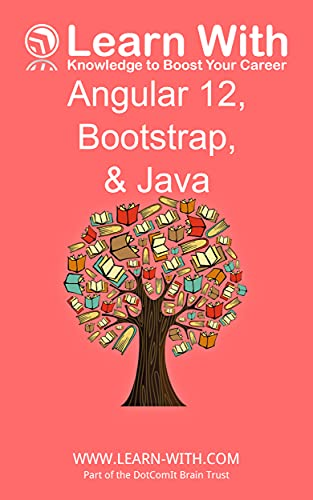 Learn With: Angular 12, Bootstrap, and Java: Enterprise Application Development with Angular 12 and Java (English Edition)