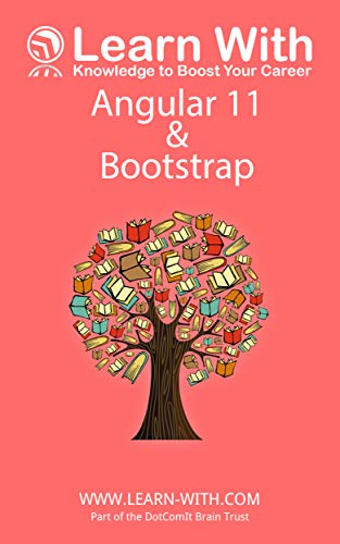 Learn With: Angular 11 and Bootstrap: Enterprise Application Development with Angular 11 and Bootstrap (English Edition)