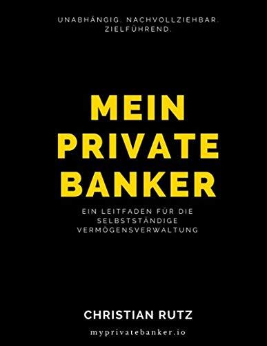 Mein Private Banker: Ein Leitfaden für die selbstständige Vermögensverwaltung
