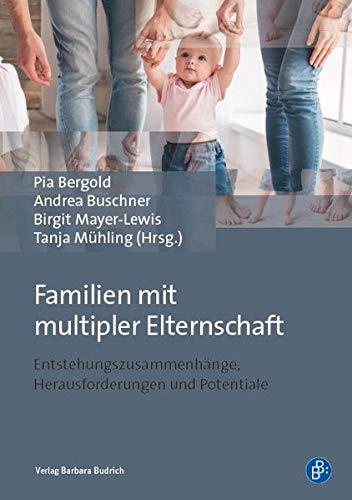 Familien mit multipler Elternschaft: Entstehungszusammenhänge, Herausforderungen und Potenziale