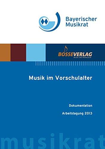 Musik im Vorschulalter. Dokumentation Arbeitstagung 2013