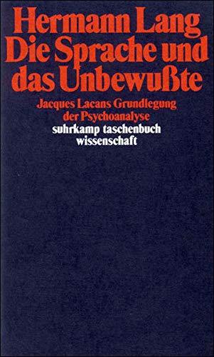 Die Sprache und das Unbewußte: Jacques Lacans Grundlegung der Psychoanalyse (suhrkamp taschenbuch wissenschaft)