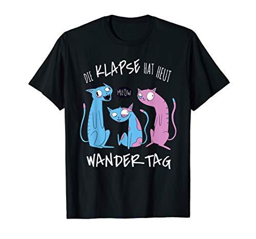 Die Klapse Hat Heut Wandertag | Wandern JGA Katze T-Shirt