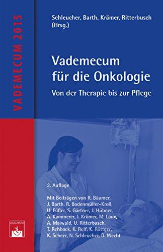 Vademecum für die Onkologie: Von der Therapie bis zur Pflege