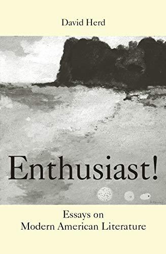 Herd, D: Enthusiast!: Essays on Modern American Literature