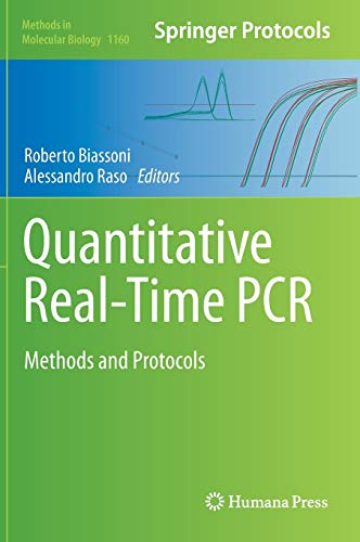 Quantitative Real-Time PCR: Methods and Protocols (Methods in Molecular Biology, 1160, Band 1160)
