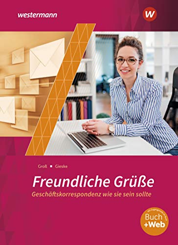 Freundliche Grüße - Geschäftskorrespondenz wie sie sein sollte: Schülerband