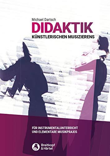 Didaktik künstlerischen Musizierens - für Instrumentalunterricht und elementare Musikpraxis (BV 454)