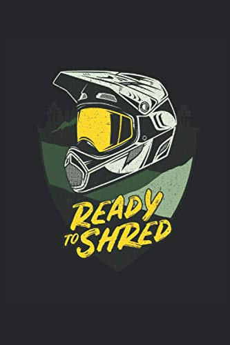 Ready To Shred: MTB Downhill Mountain Biker Helm Geschenke Notizbuch liniert (A5 Format, 15,24 x 22,86 cm, 120 Seiten)