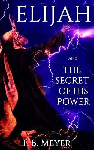 Elijah And The Secret of His Power (English Edition)