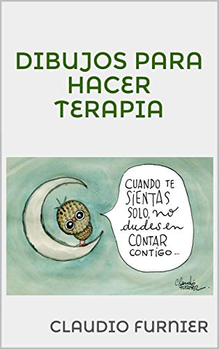 DIBUJOS PARA HACER TERAPIA (Claudio Furnier nº 2) (Spanish Edition)