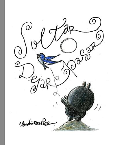 Soltar, dejar pasar (Spanish Edition)
