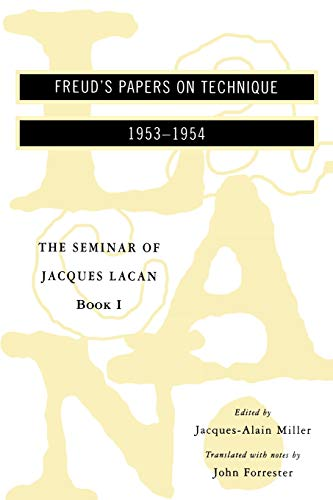 he Seminar of Jacques Lacan: Freud's Papers on Technique (Seminar of Jacques Lacan (Paperback))