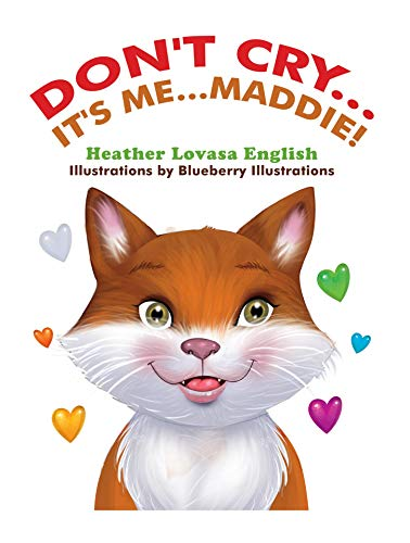 Don't Cry... It's me... Maddie! (English Edition)