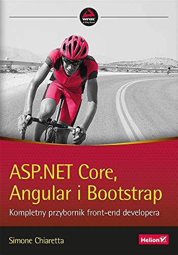 ASP.NET Core, Angular i Bootstrap. Kompletny przybornik front-end developera
