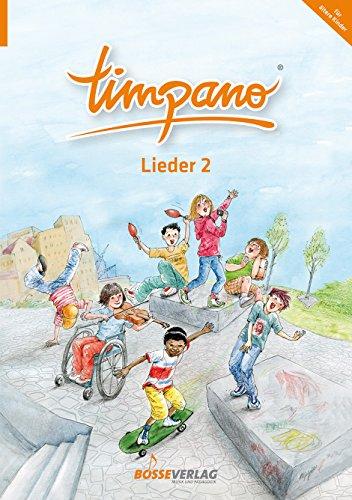 TIMPANO - Lieder 2 (für ältere Kinder). Elementare Musikpraxis in Themenkreisen für Kinder von 0 bis 10. Mit Audio-CD: Elementare Musikpraxis in ... für Kinder von 0 bis 10- (für ältere Kinder)